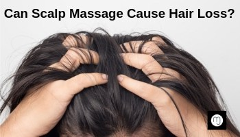 Can Scalp Massage Cause Hair Loss? - Hair Growth Techniques Illustrated