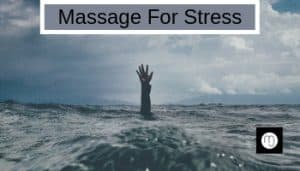 Massage for stress