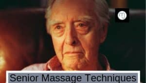 Senior Massage Techniques